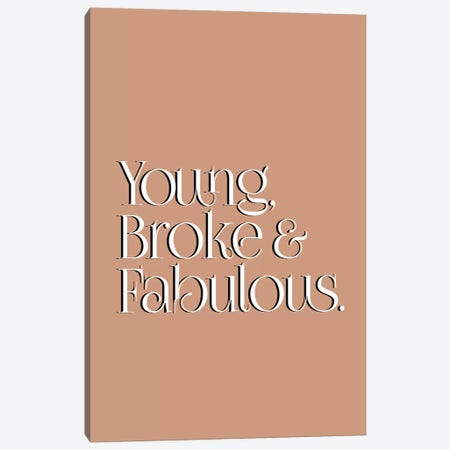 Young Broke & Fabulous Canvas Print #HON431} by Honeymoon Hotel Art Print