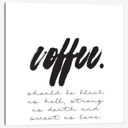 Coffee Should Be… Canvas Print #HON54} by Honeymoon Hotel Canvas Wall Art