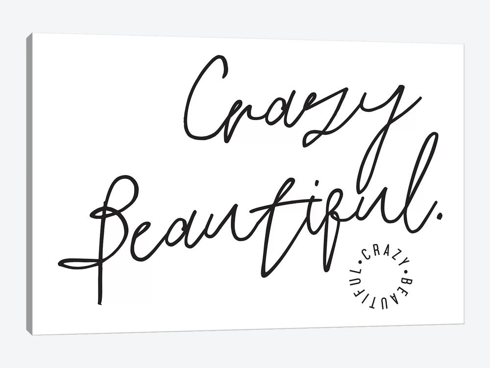 Crazy Beautiful. 1-piece Canvas Art Print