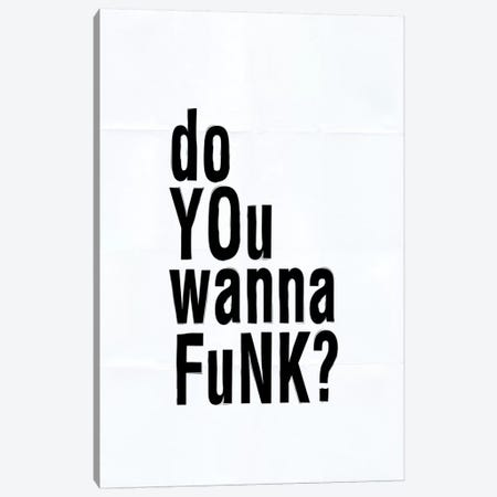Do You Wanna Funk? Canvas Print #HON73} by Honeymoon Hotel Canvas Print