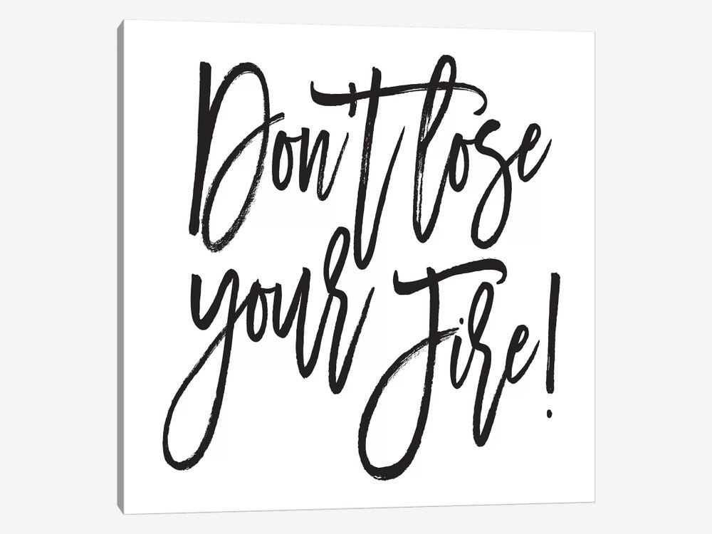Don't Lose Your Fire! by Honeymoon Hotel 1-piece Canvas Art