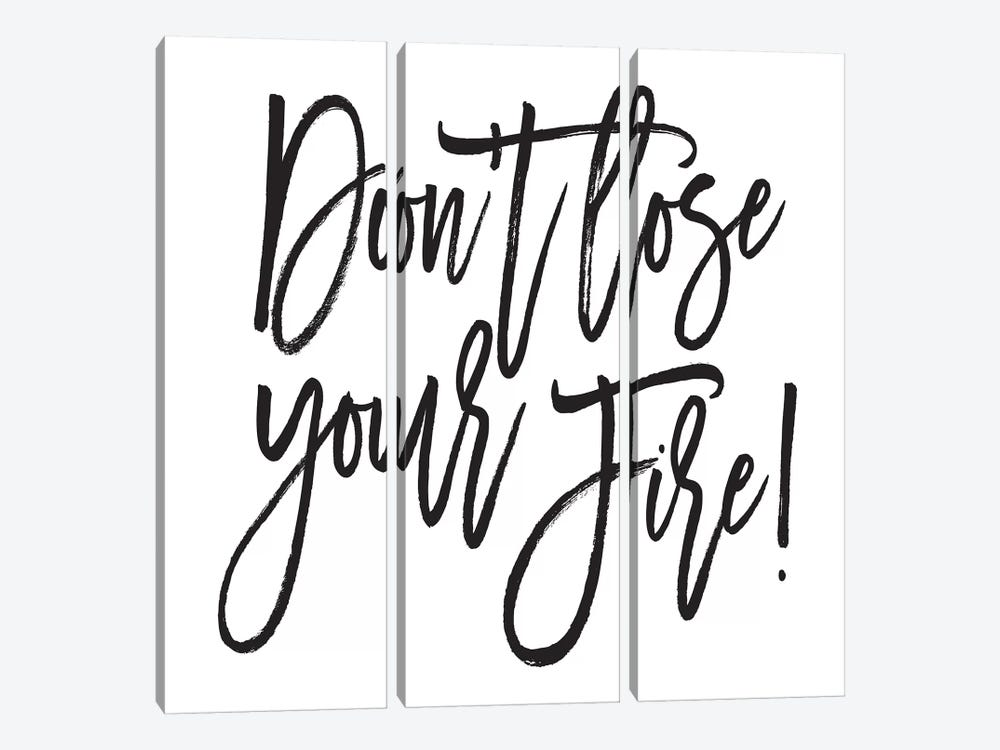 Don't Lose Your Fire! by Honeymoon Hotel 3-piece Canvas Artwork