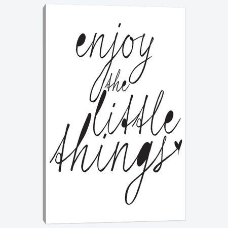 Enjoy The Little Things Canvas Print #HON82} by Honeymoon Hotel Canvas Artwork