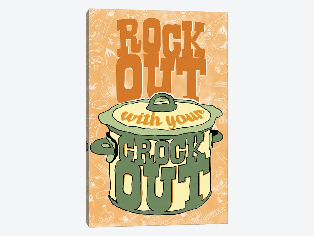 Rock Out With Your Crock Out by Heather Perry 1-piece Canvas Art