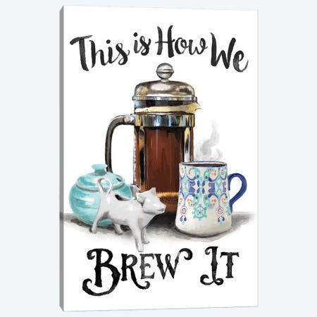 This Is How We Brew It Canvas Print #HPE40} by Heather Perry Canvas Wall Art