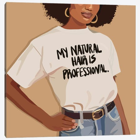 Natural Hair Is Professional Canvas Print #HSM94} by Artpce Canvas Wall Art