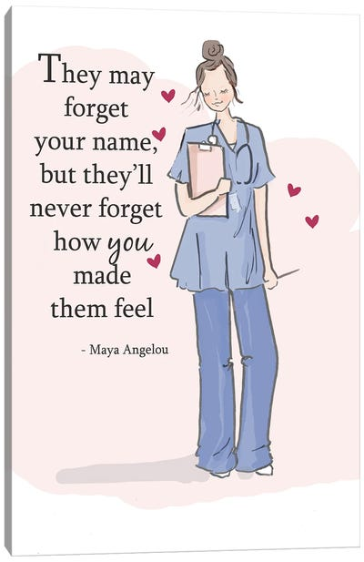 They'll Never Forget How You Made Them Feel Canvas Art Print