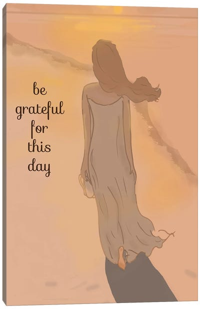 Be Grateful For This Day Canvas Art Print