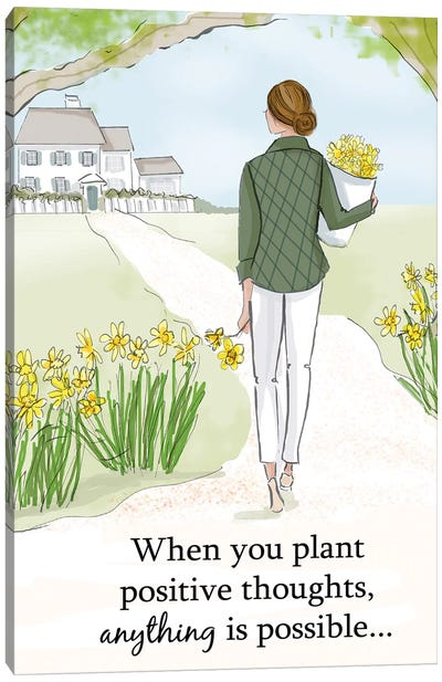 When You Plant Positive Thoughts Anything Is Possible Canvas Art Print