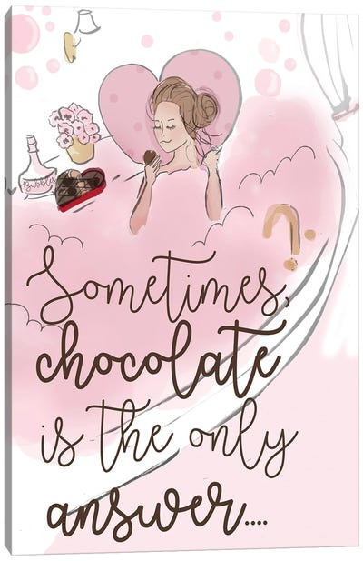 Chocolate Is The Only Answer Canvas Art Print