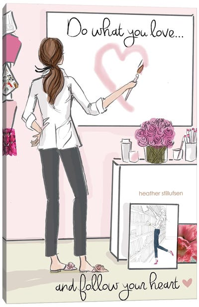 Do What You Love And Follow Your Heart Canvas Art Print