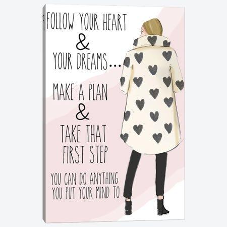 Follow Your Heart & Your Dreams Canvas Print #HST54} by Heather Stillufsen Canvas Art Print