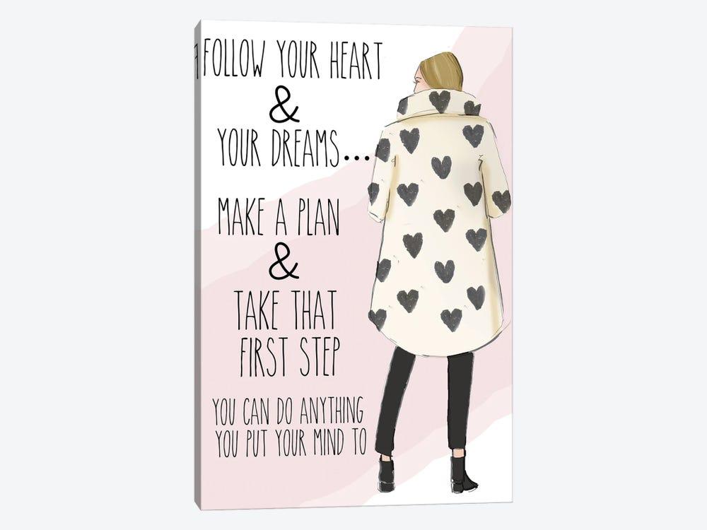 Follow Your Heart & Your Dreams by Heather Stillufsen 1-piece Canvas Print