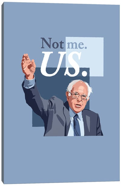 "Bernie Sanders ""Not Me, Us."" Illustration Canvas Art Print"