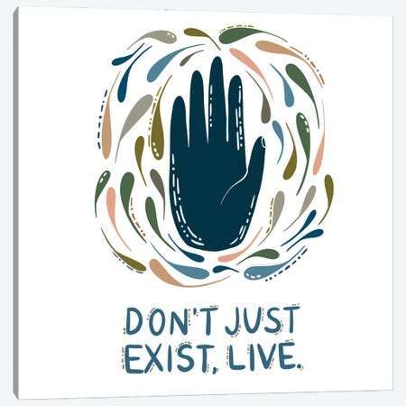 Don't Just Exist, Live Canvas Print #HYW22} by Harmony Willow Canvas Artwork