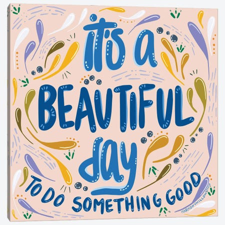 It's A Beautiful Day Canvas Print #HYW27} by Harmony Willow Canvas Art Print