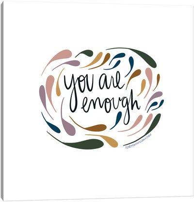 You Are Enough Canvas Art Print
