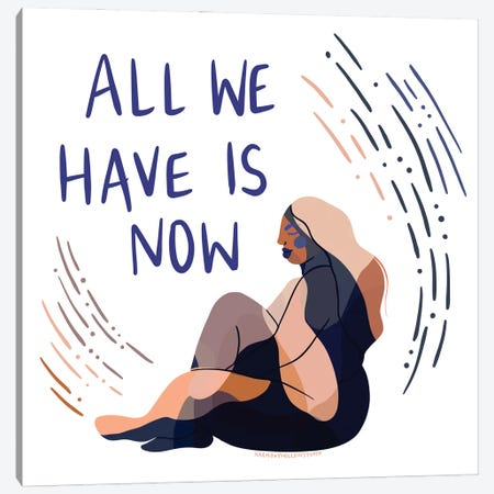 All We Have Is Now Canvas Print #HYW9} by Harmony Willow Art Print