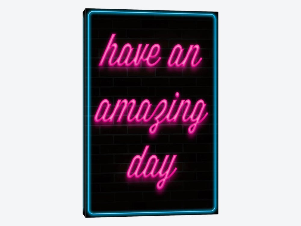 Have An Amazing Day by iCanvas 1-piece Art Print