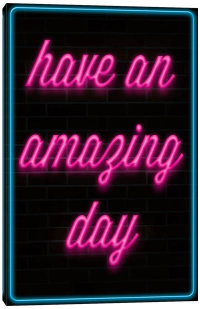 Have An Amazing Day Canvas Art Print