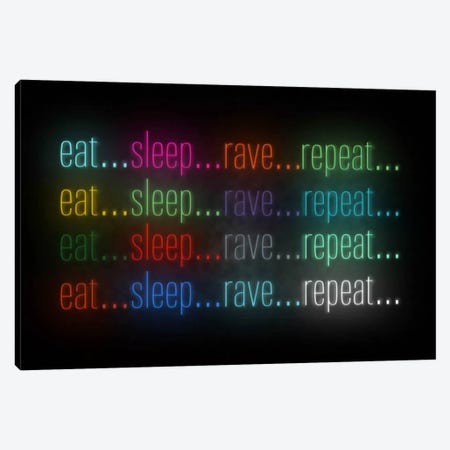 Eat, Sleep, Rave Canvas Print #ICA72} by Unknown Artist Canvas Artwork