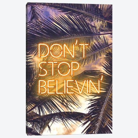 Dont Stop Believing Tropical Canvas Print #IDR98} by Ink & Drop Canvas Artwork