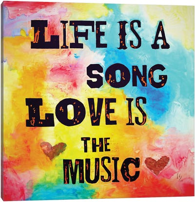 Life Is A Song Love Is The Music Canvas Art Print