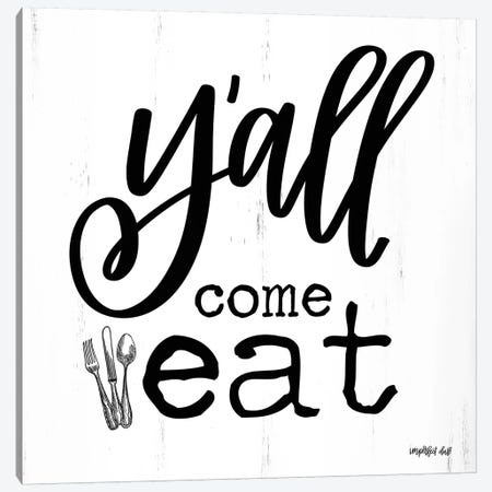 Y'all Come Eat Canvas Print #IMD106} by Imperfect Dust Canvas Art Print