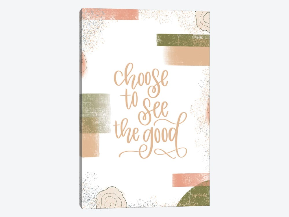 Choose to See the Good by Imperfect Dust 1-piece Canvas Wall Art