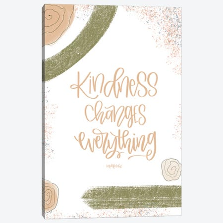 Kindness Changes Everything Canvas Print #IMD121} by Imperfect Dust Canvas Artwork