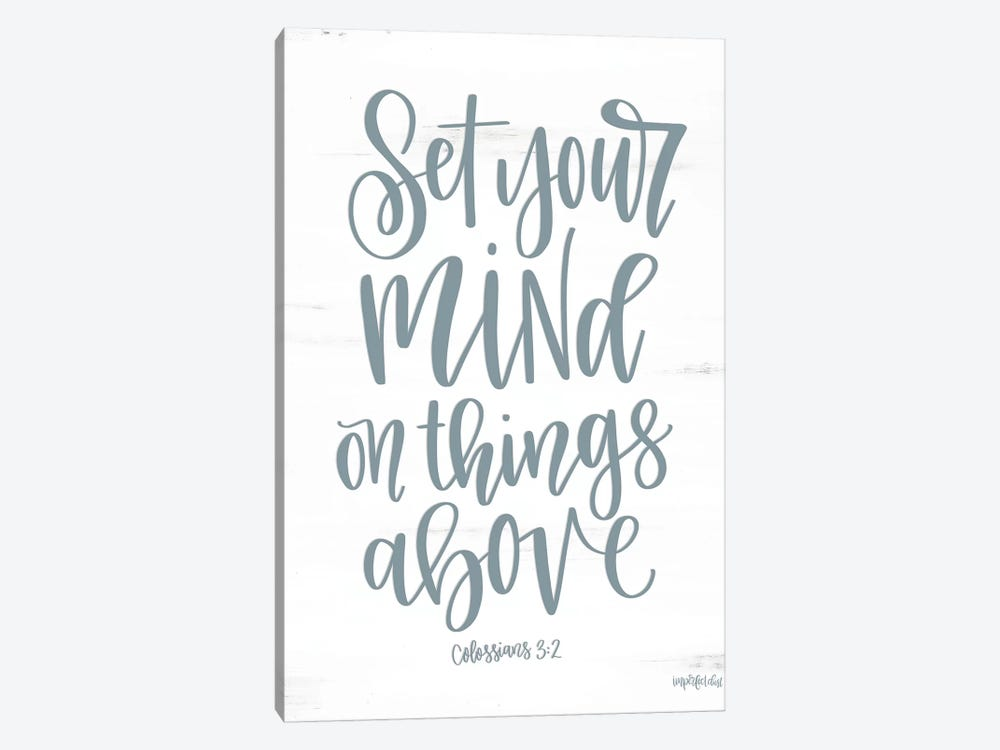 Set Your Mind On Things Above II by Imperfect Dust 1-piece Canvas Print