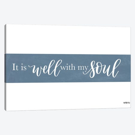 It is Well With My Soul    Canvas Print #IMD155} by Imperfect Dust Canvas Artwork