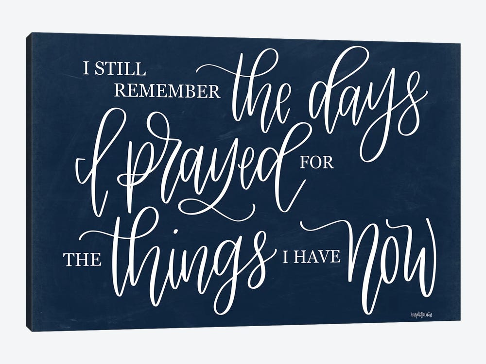 The Days I Prayed      by Imperfect Dust 1-piece Canvas Print