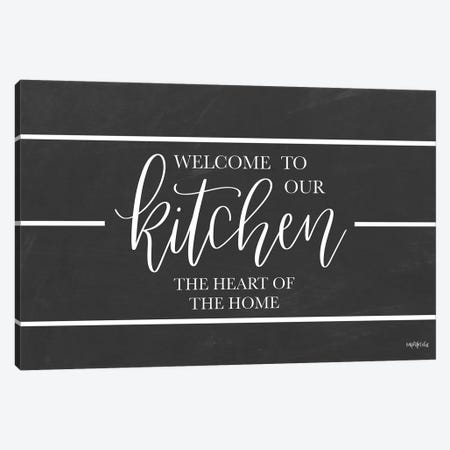 Welcome to Our Kitchen    Canvas Print #IMD161} by Imperfect Dust Canvas Artwork