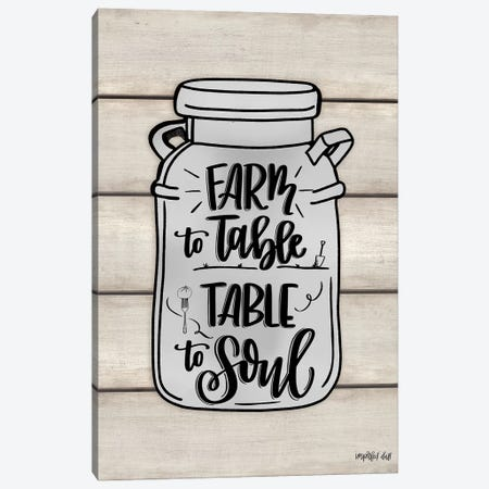 Farm To Table ~ Table To Soul Canvas Print #IMD163} by Imperfect Dust Canvas Artwork