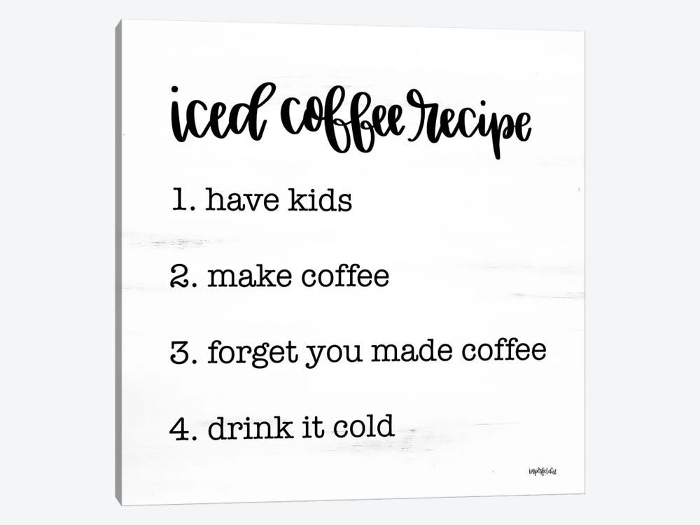 Iced Coffee Recipe by Imperfect Dust 1-piece Canvas Artwork