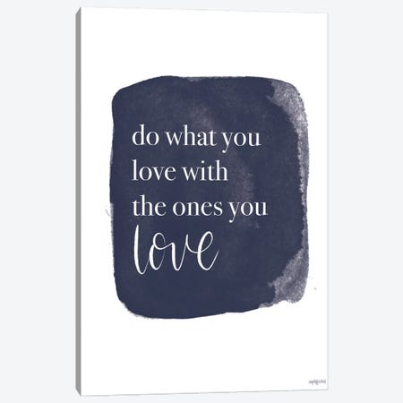 Do What You Love Canvas Print #IMD175} by Imperfect Dust Canvas Artwork