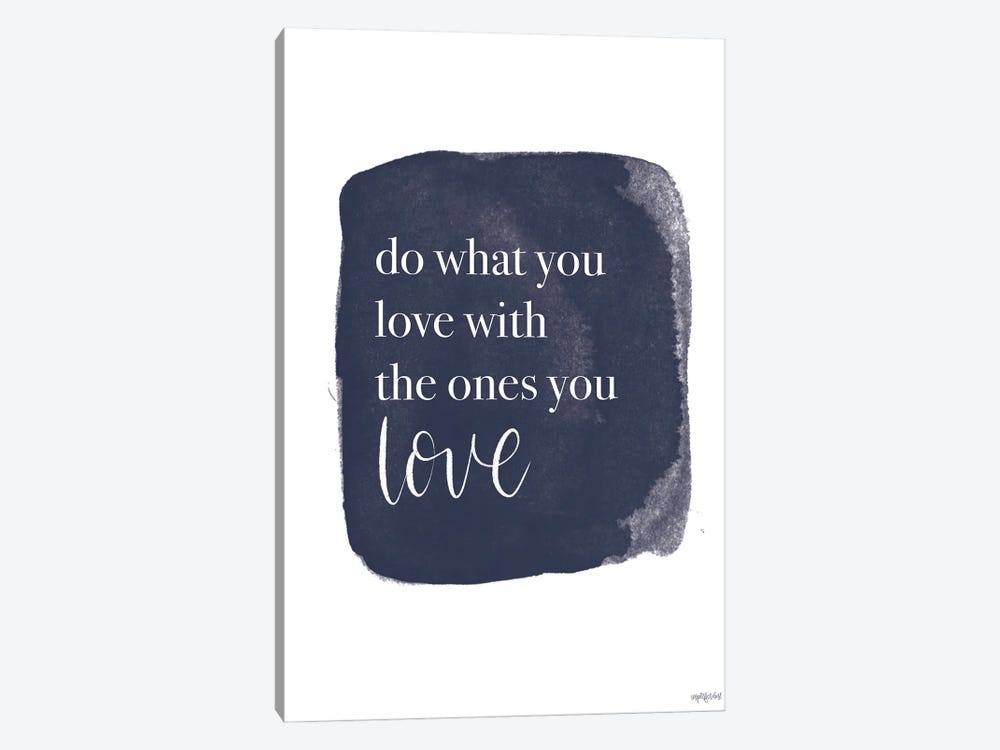 Do What You Love by Imperfect Dust 1-piece Canvas Art Print