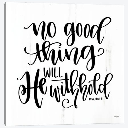No Good Thing Will He Withhold Canvas Print #IMD185} by Imperfect Dust Art Print