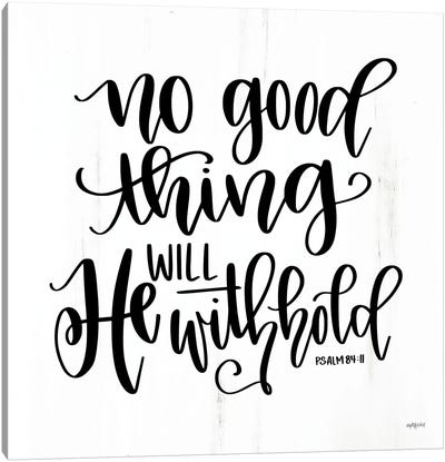 No Good Thing Will He Withhold Canvas Art Print