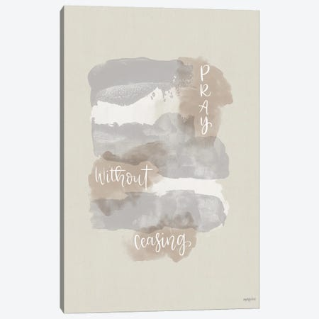 Pray Without Ceasing Canvas Print #IMD187} by Imperfect Dust Art Print