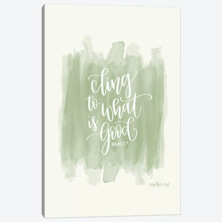 Cling to What is Good Canvas Print #IMD1} by Imperfect Dust Canvas Wall Art