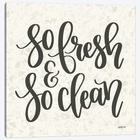 So Fresh & So Clean Canvas Print #IMD201} by Imperfect Dust Art Print