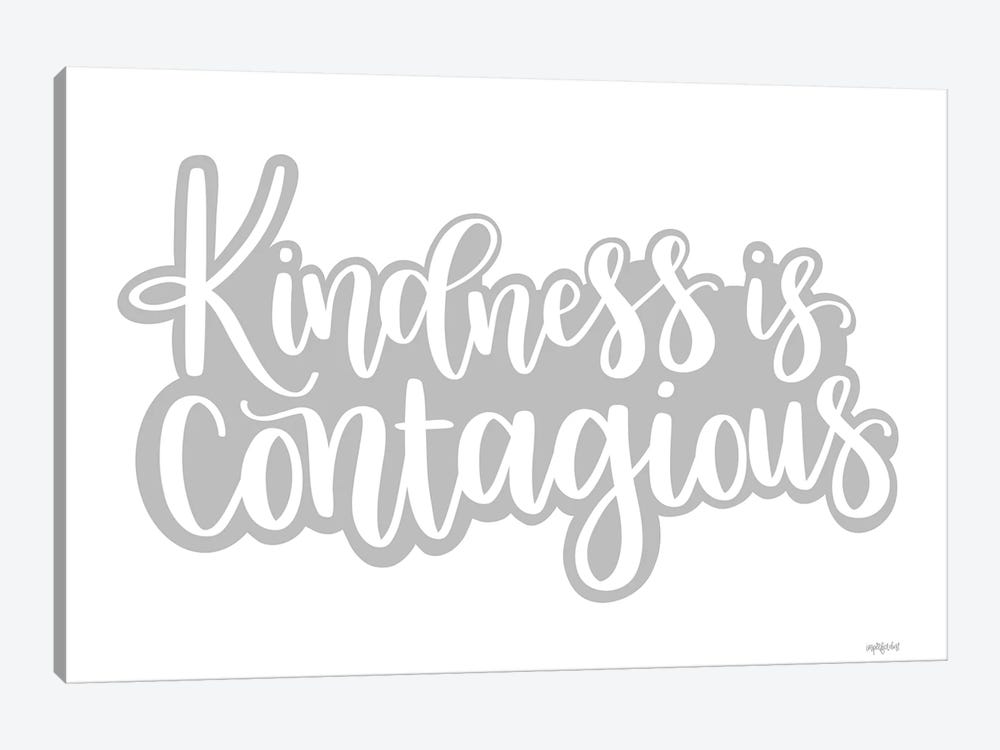 Kindness is Contagious by Imperfect Dust 1-piece Canvas Art Print