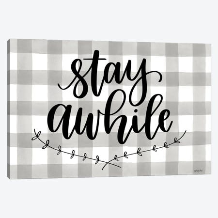 Stay Awhile Canvas Print #IMD219} by Imperfect Dust Canvas Art