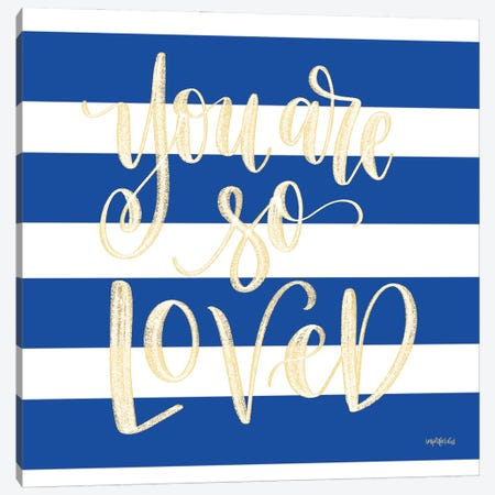 You're So Loved Canvas Print #IMD222} by Imperfect Dust Canvas Print