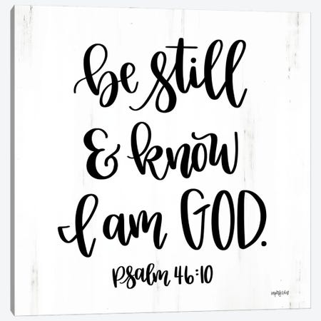 Be Still & Know Canvas Print #IMD225} by Imperfect Dust Canvas Wall Art