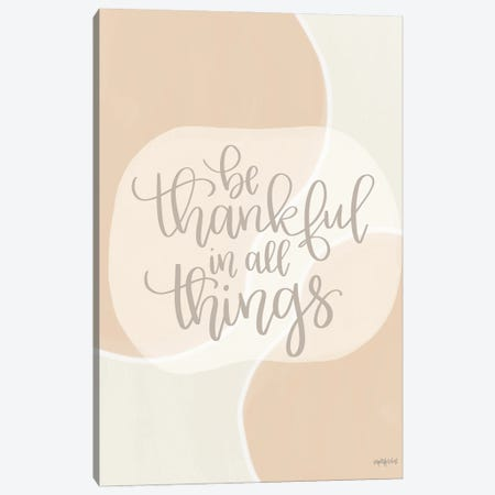 Be Thankful In All Things Canvas Print #IMD226} by Imperfect Dust Canvas Art