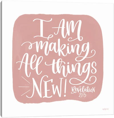 All Things New Canvas Art Print