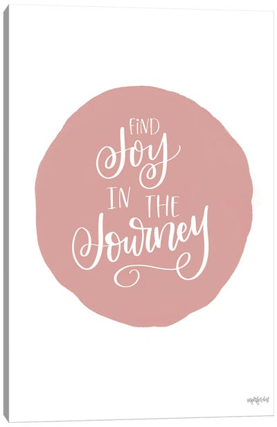 Find Joy In The Journey Canvas Art Print